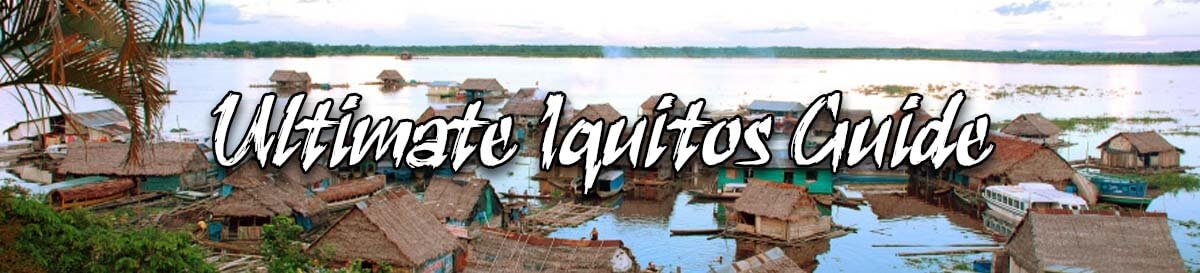 Iquitos Ultimate Guide